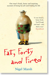 Fat, Forty and Fired
